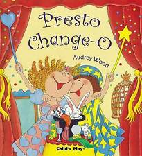 Presto Change-O (Child's Play Library), Wood, Audrey, New Book