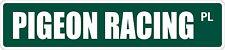 """*Aluminum* Pigeon Racing 4"""" x 18"""" Metal Novelty Street Sign  SS 2896"""