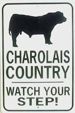 Charolais Country Watch Your Step! 12X18 Aluminum Cow Sign Won't rust or fade