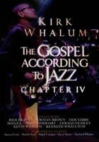 KIRK WHALUM: GOSPEL ACCORDING TO JAZZ, CHAPTER IV NEW DVD