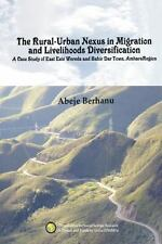 The Rural-Urban Nexus in Migration and Livelihoods Diversification. A Case Study