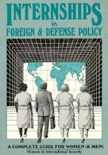 Internships in Foreign and Defense Policy: A Complete Guide for Women and Men