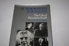 SUMMONED TO JERUSALEM THE LIFE OF HENRIETTA SZOLD