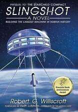 Slingshot: Building the largest machine in human history (The Starchild Series)