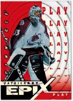 Pinnacle Epix 1997-98: Orange Play Card of Patrick Roy E7