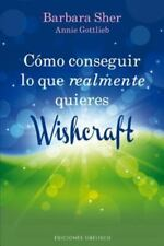 Como conseguir lo que realmente quieres - Wishcraft (Spanish Edition) by Barbar