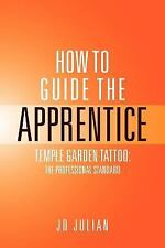 How to Guide the Apprentice : Temple Garden Tattoo by Julian Jd (2012,...