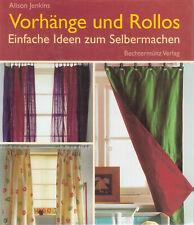 Vorhänge und Rollos - Einfache Ideen zum Selbermachen (Dekoration - Fenster)