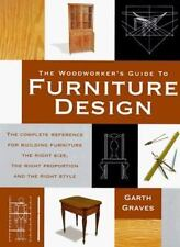 The Woodworker's Guide to Furniture Design: The Complete Reference for Building