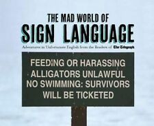 Good, The Mad World of Sign Language: Adventures in Unfortunate English from the
