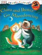 Dyan Sheldon / Clara & Buster Go Moondancing DK Share-A-Story Children's Books