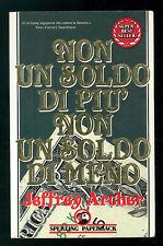 ARCHER JEFFREY NON UN SOLDO DI PIU' NON UN SOLDO DI MENO SPERLING PAPERBACK 1990