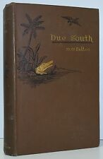 MATURIN BALLOU Due South Or Cuba Past And Pesent 3rd Ed 1887