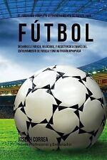 El Programa Completo de Entrenamiento de Fuerza para Futbol : Aumente Su...