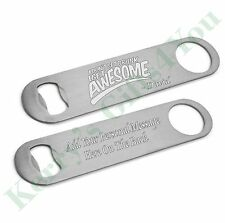 Personalised Stainless Steel Bar Blade Bottle Opener Dont Get Drunk Get Awesome
