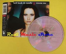 CD Singolo BELL BOOK & CANDLE Rescue Me EU HANSA 1997 no lp mc dvd (S15)