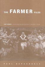 The Farmer Files: Ken Farmer 1910-1982 South Australian Football's Greatest Figu