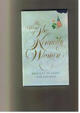 The World of the Kennedy Women: Profiles in grace and courage