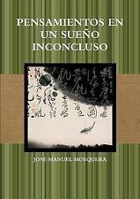 Pensamientos en un Sueno Inconcluso by Jose Manuel Mosquera (2015, Paperback)
