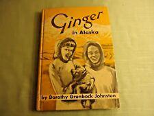 Vintage Ginger in Alaska, Dorothy Grunbock Johnson, 1951 Children Book