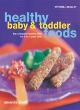 Healthy Baby and Toddler Foods: The Complete Healthy Diet for 0 to 3 Year Olds,