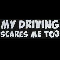 Funny MY DRIVING SCARES ME TOO Car Stickers Car/Window Vinyl Decal Sticker TR