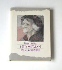 When I Am An Old Woman, I Shall Wear Purple by Sandra Martz, Hardcover, 1991