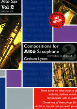 Compositions for Alto Saxophone Volume 2 With CD- Grade: 5 - 8; Graham Lyons.