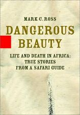 Dangerous Beauty: Life and Death in Africa: True S