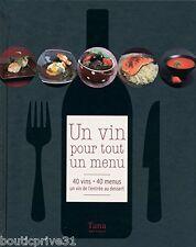 Livre Un Vin Pour Tout Un Menu  40 Vins, 40 Menus, Un Vin De L'entrée Au Dessert