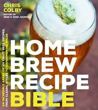 Home Brew Recipe Bible: An Incredible Array of 101 Craft Beer Recipes, From Clas