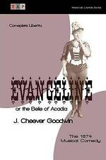 Evangeline or the Belle of Acadia: The 1874 Musical Comedy: Complete Libretto (H