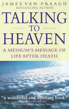 Talking to Heaven: A Medium's Message of Life After Death, James Van Praagh   Pa