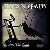 Slaves to Gravity - Scatter the Crow CD 2008