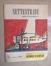 RIVISTA SETTESTRADE MENSILE DI VITA AUTOMOBILISTICA N.46 FEBBRAIO 1959 AEROPLANO