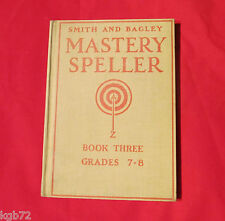 Antique Vintage Smith and Bagley Mastery Speller Book Three 1928 Grades 7 - 8