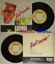 LP 45 7'' BALTIMORA Key key karimba 1987 italy EMI 06 1187887 cd mc dvd