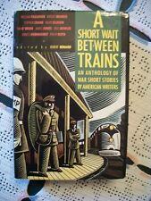 A Short Wait Between Trains: An Anthology of War Short Stories (1991 HCDJ)