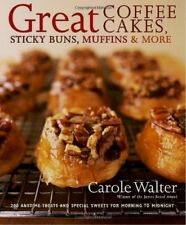 GREAT COFFEE CAKES, STICKY BUNS, MUFFINS AND MORE 200 Anytime Treats Hardcover