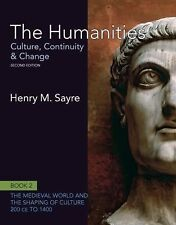 The Humanities Bk. 2 : Culture, Continuity and Change by Henry M. Sayre (2010, P