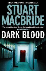 Dark Blood (Logan McRae, Book 6),Stuart MacBride- 9780007362547