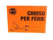 CARTELLO - CHIUSO PER FERIE - ARANCIO FLUO - 23x33cm - NON PLASTIFICATO