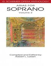 Arias for Soprano Volume 2 G. Schirmer Opera Anthology Sheet Music 050485529