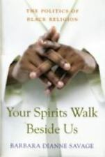 Your Spirits Walk Beside Us: The Politics of Black Religion-ExLibrary