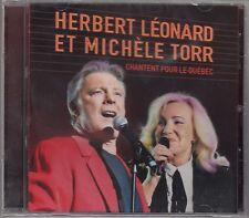 CD HERBERT LEONARD ET MICHELE TORR - NEUF - CHANTENT POUR LE QUEBEC