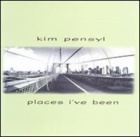 Kim Pensyl - Places I've Been [New CD]