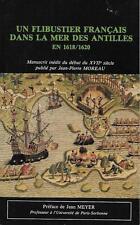 UN FLIBUSTIER FRANCAIS DANS LA MER DES ANTILLES EN 1618-1620 - 1re ED. MOREAU
