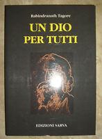RABINDRANATH TAGORE - UN DIO PER TUTTI - 1991 SARVA (OB)