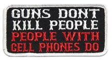 DELUXE BIKER GUNS DON'T KILL PEOPLE CELL PHONES DO EMBROIDERED PATCH