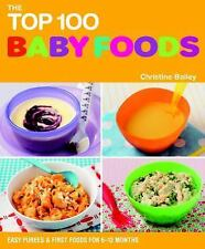 The Top 100 Baby Food Recipes: Easy Purees & First Foods for 6-12 Months The To